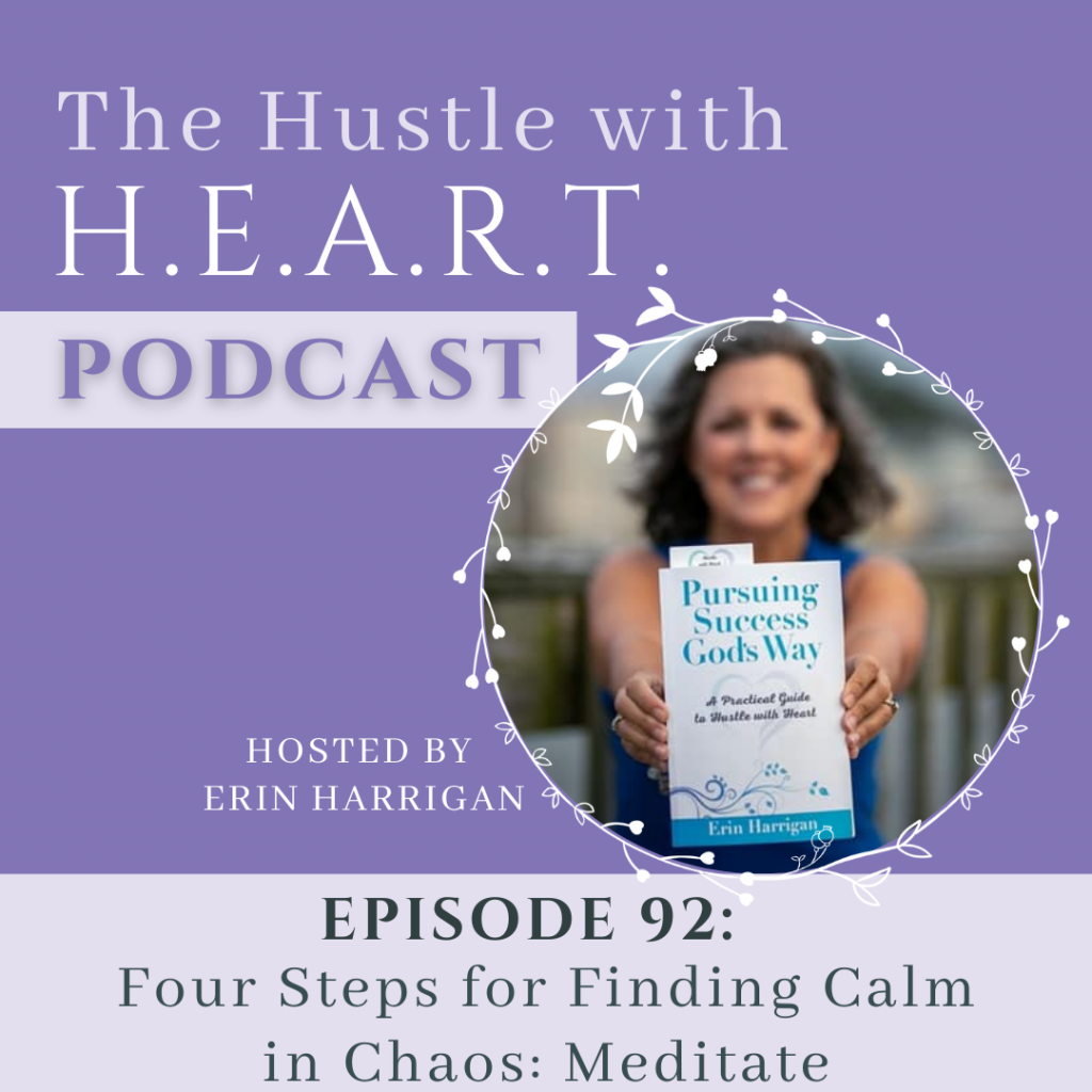 Four Steps for Finding Calm in Chaos: Meditate
