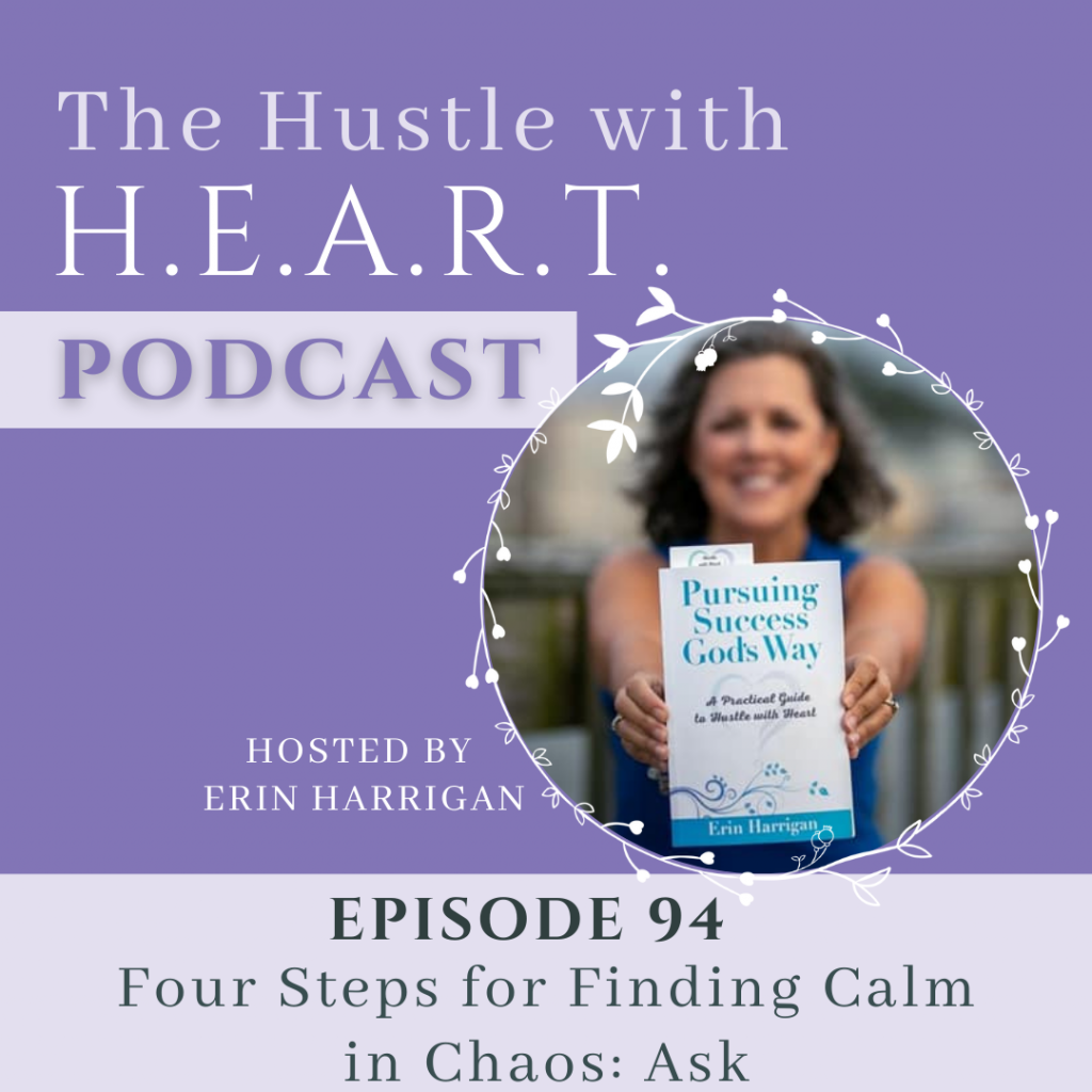 Four steps for finding calm in chaos Ask