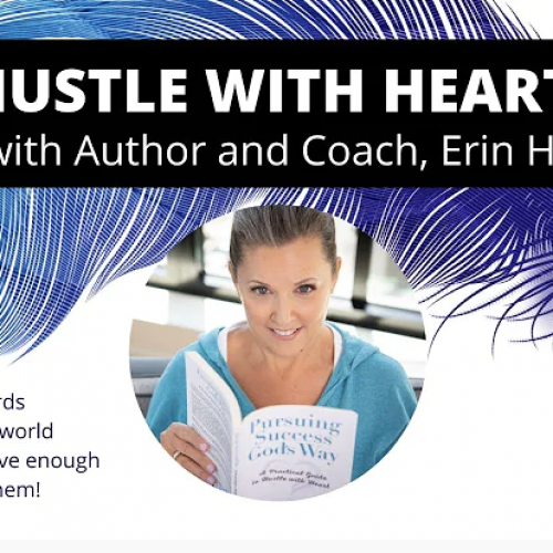 Hustle With Heart - A chat with Author and Coach, Erin Harrigan
